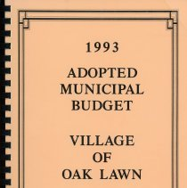Image of Adopted Village Budget, 1993 - This item is the adopted 1993 budget for the Village of Oak Lawn.  The document is 205 pages long, has plain white paper, and a peach cover.