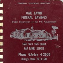 Image of Oak Lawn Federal Savings Personal Telephone Directory - Telephone directory published by the Oak Lawn Federal Savings designed to record names, addresses, phone numbers, birthdays, etc.  Also includes advertisements for local businesses and a calendar for 1963 and 1964.