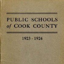 Image of Public Schools of Cook County, 1923-1924 - Directory of the public schools of Cook County, Illinois.  Contains information on schools and staff, including names and addresses of teachers and administrators for the school year 1923-24.  Oak Lawn (Cook) School are mentioned as is Principal Wiley Simmons.