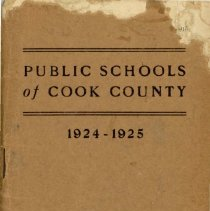 Image of Public Schools of Cook County, 1924-1925 - Directory of the public schools of Cook County, Illinois.  Contains information on schools and staff, including names and addresses of teachers and administrators for the school year 1924-25.  Oak Lawn (Cook) School are mentioned as is Principal Wiley Simmons.