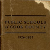 Image of Public Schools of Cook County, 1926-1927 - Directory of the public schools of Cook County, Illinois.  Contains information on schools and staff, including names and addresses of teachers and administrators for the school year 1926-27.  Oak Lawn (Cook) School and District 122 (Simmons) School are mentioned, along with Principals Carl A. Sward and Wiley Simmons.