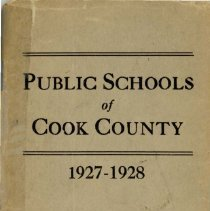 Image of Public Schools of Cook County, 1927-1928 - Directory of the public schools of Cook County, Illinois.  Contains information on schools and staff, including names and addresses of teachers and administrators for the school year 1927-28.  Oak Lawn (Cook) School and District 122 (Simmons) School are mentioned, along with Principals Carl A. Sward and Wiley Simmons.