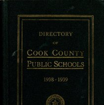 Image of Cook County School Directory, 1938-1939 - Directory of the public schools of Cook County, Illinois.  Contains information on schools and staff, including names and addresses of teachers and administrators for the school year 1938-39.  Oak Lawn (Cook) School and District 122 (Simmons) School are mentioned, along with Principals Carl A. Sward and Wiley Simmons.