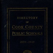Image of Cook County School Directory, 1939-1940 - Directory of the public schools of Cook County, Illinois.  Contains information on schools and staff, including names and addresses of teachers and administrators, pension data, and certificate requirements for the school year 1939-40.  Cook School, Covington School, and District 122 (Simmons) School are mentioned, along with Principals Carl A. Sward and Wiley Simmons.