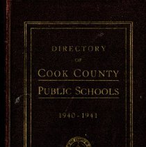 Image of Cook County School Directory, 1940-1941 - Directory of the public schools of Cook County, Illinois.  Contains information on schools and staff, including names and addresses of teachers and administrators, pension data, and certificate requirements for the school year 1940-41.  Cook School, Covington School, and District 122 (Simmons) School are mentioned, along with Principals Carl A. Sward and Wiley Simmons.