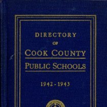 Image of Cook County School Directory, 1942-1943 - Directory of the public schools of Cook County, Illinois.  Contains information on schools and staff, including names and addresses of teachers and administrators, pension data, and certificate requirements for the school year 1942-43.   Cook School, Covington School, and Simmons School are mentioned, along with Principals Carl A. Sward and Wiley Simmons.
