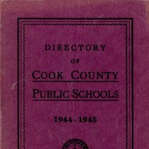 Image of Cook County School Directory, 1944-1945 - Directory of the public schools of Cook County, Illinois.  Contains information on schools and staff, including names and addresses of teachers and administrators, pension data, and certificate requirements for the school year 1944-45.  Cook School, Covington School, Harnew School, and Simmons School are mentioned, along with Principals Marie Dougherty, Gladys Baldwin and Carl A. Sward.  By this time Wiley Simmons is listed as Superintendent.