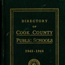 Image of Cook County School Directory, 1945-1946 - Directory of the public schools of Cook County, Illinois.  Contains information on schools and staff, including names and addresses of teachers and administrators, pension data, and certificate requirements for the school year 1945-46.  Cook School, Covington School, Harnew School, and Simmons School are mentioned, along with Principals Marie Dougherty, Gladys Baldwin and Carl A. Sward.  By this time Wiley Simmons is listed as Superintendent.