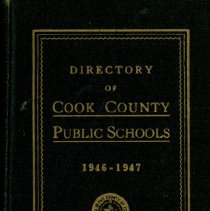Image of Cook County School Directory, 1946-1947 - Directory of the public schools of Cook County, Illinois.  Contains information on schools and staff, including names and addresses of teachers and administrators, pension data, and certificate requirements for the school year 1946-47.  Cook School, Covington School, Harnew School, and Simmons School are mentioned, along with Principals Marie Dougherty, Gladys Baldwin and Carl A. Sward.  By this time Wiley Simmons is listed as Superintendent.
