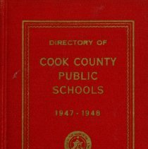 Image of Cook County School Directory, 1947-1948 - Directory of the public schools of Cook County, Illinois.  Contains information on schools and staff, including names and addresses of teachers and administrators, pension data, and certificate requirements for the school year 1947-48.  Cook School, Covington School, Harnew School, and Simmons School are mentioned, along with Principals Marie Dougherty, Gladys Baldwin and Carl A. Sward.  By this time Wiley Simmons is listed as Superintendent.