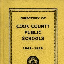 Image of Cook County School Directory, 1948-1949 - Directory of the public schools of Cook County, Illinois. Contains information on schools and staff, including names and addresses of teachers and administrators, pension data, and certificate requirements for the school year 1948-49. Cook School, Covington School, Harnew School, and Simmons School are mentioned, along with Principals Marie N. Knater, Gladys Baldwin and Carl A. Sward. By this time George Lieb is listed as Superintendent.