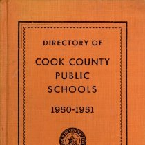 Image of Cook County School Directory, 1950-1951 - Directory of the public schools of Cook County, Illinois.  Contains information on schools and staff, including names and addresses of teachers and administrators, pension data, and certificate requirements for the school year 1950-51.  Cook School, Covington School, Harnew School, and Simmons School are mentioned, along with Principals Dorothy Beckley, Gladys Baldwin and Carl A. Sward.  By this time George Lieb is listed as Superintendent.