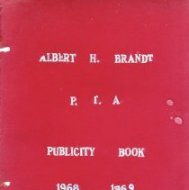 Image of Albert H. Brandt P.T.A. Publicity Book, 1968-1969 - Scrapbook assembled by Sue Cullin, president of the Brandt Parent Teacher Association. Includes newspaper articles, monthly newsletters, photographs and other emphera concerning the orchardists during the 1968-69 school year.