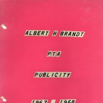 Image of Albert H. Brandt P.T.A. Publicity Book, 1967-1968 - Scrapbook assembled by Sue Cullin, president of the Brandt Parent Teacher Association.  Includes newspaper articles, monthly newsletters, photographs and other emphera concerning the orgranzation during the 1967-68 school year.