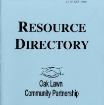 Image of Oak Lawn Community Partnership Resource Directory, 2006 - Directory of local, state, and national resources concerning subjects such as child services, crisis services, domestic violence, hotlines, recreation, substance abuse, support groups, and more.