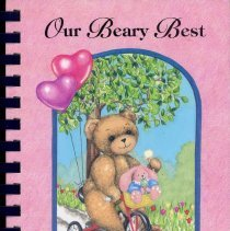 Image of Our Beary Best - Cookbook developed and sold by Hope Children's Hospital in conjunction with Christ Hospital and Medical Center. The book was sold as a fundraiser for the new children's complex.
