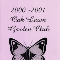 Image of Oak Lawn Garden Club Directory, 2000-2001 - Directory published by the Oak Lawn Garden Club for the years 2000-2001.  Includes a brief history and list of past presidents, current officers, chairwomen and hostesses, a list of scheduled programs, a membership list, and the yearly budget.