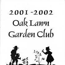 Image of Oak Lawn Garden Club Directory, 2001-2002 - Directory published by the Oak Lawn Garden Club for the years 2001-2002.  Includes a brief history and list of past presidents, current officers, chairwomen and hostesses, a list of scheduled programs, a membership list, and the yearly budget.