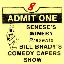 """Image of Admission Ticket to """"Bill Brady's Comedy Capers Show"""" - Admission tickets to Senese's Winery's """"Comedy Capers Show"""" on the occasion of its 9th anniversary.  The restaurant was located at 10323 South Central Avenue."""