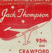 """Image of Jack Thompson Oldsmobile Matchbook - This item is a matchbook for Jack Thompson Oldsmobile located at 95th Street and Crawford Avenue (Pulaski) in Oak Lawn.  The item is red and white while the cover states """"Come out where overhead is low, Chicago's Largest Suburban Dealer""""."""