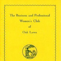 Image of Business and Professional Women's Club of Oak Lawn Directory, 1959-1960 - Membership directory of the Business and Professional Women's Club of Oak Lawn for the year 1959-60.  Lists officers, committee chairwomen, objectives, planned programs, and the name, address, and telephone number of each member.