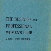 Image of Business and Professional Women's Club of Oak Lawn Directory, 1965-1966 - Membership directory of the Business and Professional Women's Club of Oak Lawn for the year 1965-66.  Lists officers, committee chairwomen, objectives, planned programs, and the name, address, and telephone number of each member.