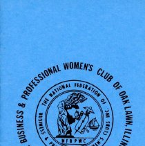 Image of Business and Professional Women's Club of Oak Lawn Directory, 1976-1977 - Membership directory of the Business and Professional Women's Club of Oak Lawn for the year 1976-77.  Lists officers, committee chairwomen, objectives, planned programs, and the name, address, and telephone number of each member.