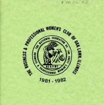 Image of Business and Professional Women's Club of Oak Lawn Directory, 1981-1982 - Membership directory of the Business and Professional Women's Club of Oak Lawn for the year 1981-82.  Lists officers, committee chairwomen, objectives, planned programs, and the name, address, and telephone number of each member.