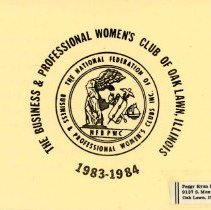 Image of Business and Professional Women's Club of Oak Lawn Directory, 1983-1984 - Membership directory of the Business and Professional Women's Club of Oak Lawn for the year 1983-84.  Lists officers, committee chairwomen, objectives, planned programs, and the name, address, and telephone number of each member.