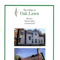 Image of Village of Oak Lawn Historic Preservation Commission, 2012 - Provides an overview of the responsibilities of the Oak Lawn Historic Preservation Commission, as well as a photographic list, brief narratives of sites, and homes designated as historically significant.