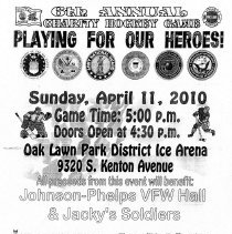 Image of 6th Annual Charity Hockey Game, April 11, 2010 - Flier for the 6th Annual Charity Hockey Game sponsored by the Oak Lawn Police Department/Oak Lawn Fire Department Hockey Club, April 11, 2010.  All proceeds will benefit the Johnson-Phelps Veterans of Foreign Wars Post #5220 and Jacky's Soldiers.