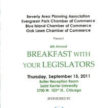 Image of 6th Annual Breakfast with Your Legislators, 2011 - Program provided to attendees of the 6th annual Breakfast with Your Legislators held at St. Xavier University on September 15, 2011. Sponsored by the Beverly Area Planning Association, and the Evergreen Park, Blue Island and Oak Lawn Chamber of Commerce.