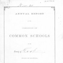 Image of Annual Report of the Condition of Common Schools in the County of Cook, State of Illinois, for the Year Commencing October 1, 1861, and Ending October 1, 1862 - Report submitted by John F. Eberhart, School Commissioner for the 1861-1862 school year.   Includes a census of students, teachers' certificates granted during the year, and a list of township treasurers.
