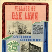 Image of Village of Oak Lawn Centennial Celebration Special Section: Southtown Economist, 1982 - Special section published by the Southtown Economist newspaper on June 30 1982.  Includes articles and photographs regarding the history and development the village, its government entities, businesses, and individuals, as well as activities taking place during the celebration.  This event celebrated the one hundredth anniversary of Oak Lawn's official survey and the completion of the railroad.