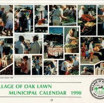 Image of Village of Oak Lawn Calendar, 1990 - In addition to a twelve-month calendar of events for the year 1990, there is also information on various village officials and departments, as well as numerous photographs and food recipes. The front features a collage of images.