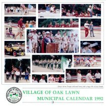 Image of Village of Oak Lawn Calendar, 1992 - In addition to a twelve-month calendar of events for the year 1992, there is also information on various village officials and departments, as well as numerous photographs. The front features a collage of images.