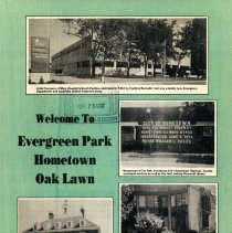 Image of Welcome to Evergreen Park, Hometown, Oak Lawn, 1987 - Booklet published by the Penny Saver in 1987 which promotes services and businesses in the villages of Evergreen Park, Hometown and Oak Lawn.  Includes information on local government, organizations and services, as well as featuring numerous advertisements.