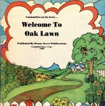 Image of Welcome to Oak Lawn Booklet, 1985          - Booklet published by Penny Saver Publications in 1985.  Serves as a guide to Oak Lawn services, organizations, government departments, hospitals, and schools.  Also includes information on Palos Heights, Palos Park, and Palos Hills.  Numerous advertisements for local businesses.