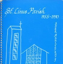 Image of St. Linus Parish 35th Anniversary Cookbook, 1955-1990 - This item is a cookbook compiled by the St. Linus Guild of the St. Linus Catholic Church located in Oak Lawn, IL, on the occasion of the Parish's 35th anniversary.  It is dedicated to Msgr. John I. Cardiff on the occasion of his retirement as Pastor.