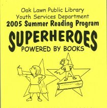 """Image of Youth Services Summer Reading Program Statistics, 2005 - Compilation of statistics regarding the Youth Services' reading program conducted during the summer of 2005 (""""Superheroes Powered by Books""""). Includes information on schools attended, grade levels, adjunct programs, attendance figures, and more."""