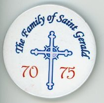 Image of St. Gerald's Promotional Button - This item is a promotional button for St. Gerald school created around 1975. It features blue and red text along with the image of a cross.