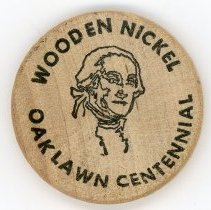 Image of George Washington Savings Wooden Nickel - This item is a wooden nickel from George Washington Savings located at 10240 South Cicero Avenue in Oak Lawn. The coin references the Centennial celebration held that year.