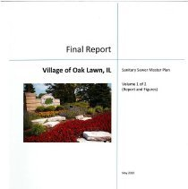 Image of Village of Oak Lawn Sanitary Sewer Master Plan Final Report, vol. 1, 2012 - Sanitary sewer master plan final report published by CDM in 2016 that includes the executive summary, immediate and long-range recommendations, and a detailed map.