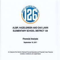 Image of Alsip, Hazelgreen and Oak Lawn Elementary School District 126 Financial Analysis, September 19, 2011 - An analysis of School District 126's historical financial operations and projected future financial condition, enrollment, and capital needs.  Published September 19, 2011.