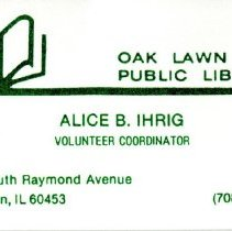 Image of Alice B. Ihrig Business Card - Business card for Alice B. Ihrig, Volunteer Coordinator for the Oak Lawn Public Library.