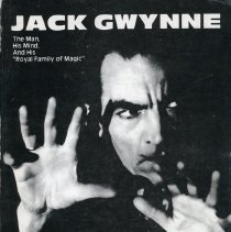 "Image of Jack Gwynne: The Man, His Mind, And His ""Royal Family of Magic"" - Book published about the life and career of magician and former Oak Lawn resident Jack Gwynne. It contains a complete biography, photos and blueprints for his illusions."