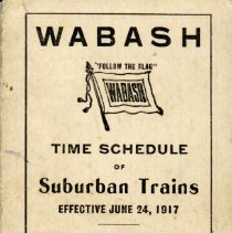 Image of Wabash: Time Schedule of Suburban Trains, 1917 - Pamphlet listing the schedule times for the Wabash Railroad, effective June 24, 1917.  Includes stops, times, and ticket prices.