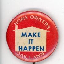 Image of Homeowners of Oak Lawn Campaign Button - This item is a pin believed to have been produced for the Homeowners Party of Oak Lawn during the 1977 election. Thomas Powell, candidate for Mayor, and Bob Krolak, candidate for Village Clerk, were among those on the ticket.