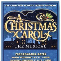 "Image of A Christmas Carol: The Musical, 2017  - Poster promoting the Oak Lawn Park District's production of ""A Christmas Carol: The Musical"" at Oak View Center. November 10 through November 19, 2017."