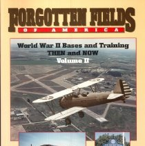 Image of Forgotten Fields of America - The story of the build up of the United States Air Force just prior to and during World War II.  It is still  possible to find remnants of these training fields scattered across the United States.  Hundreds of the temporary buildings that were used at the bases survive today and are being used for other purposes.  This volume tells the story of twelve of those fields and shows them as they were during World War II. This is a three volume set.